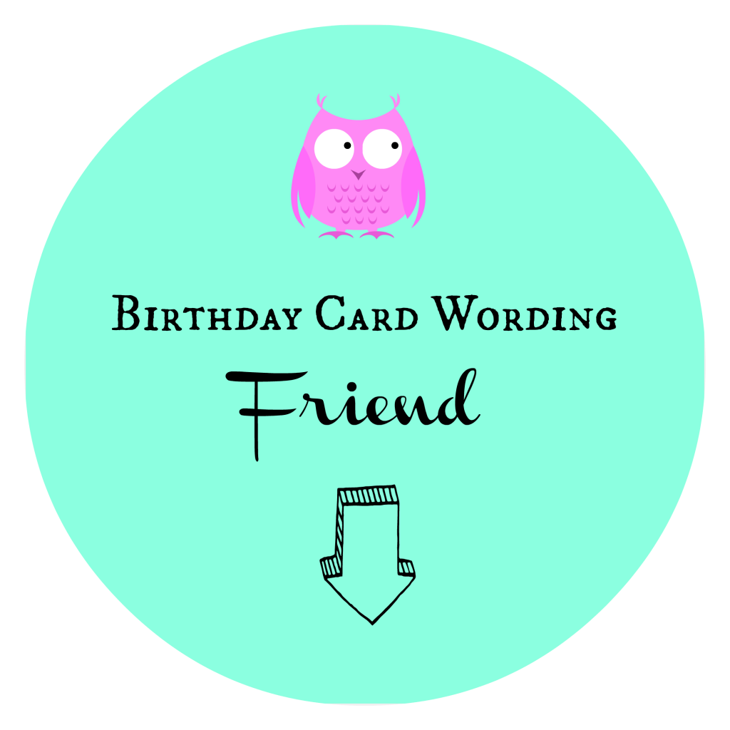 Birthday Card Wording Friend