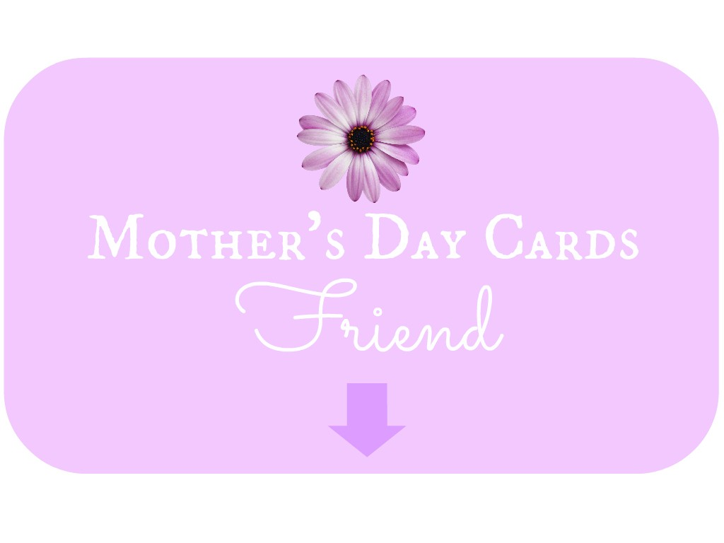 Mother's Day Card for Friend
