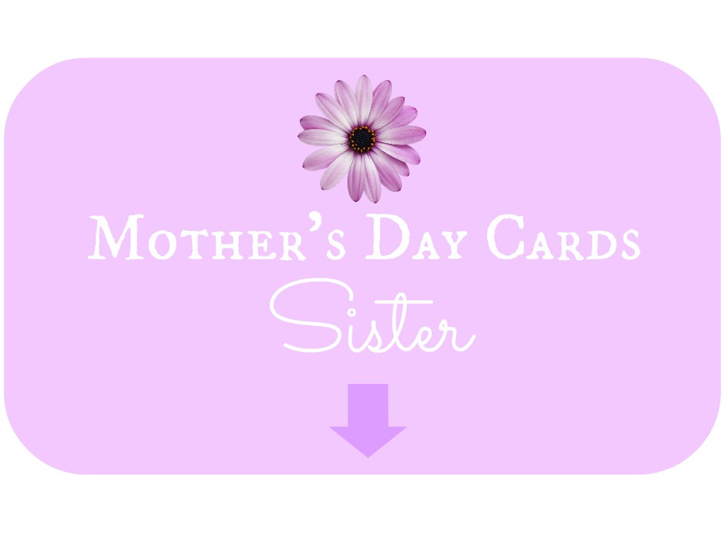 Mother's Day Card for Sister