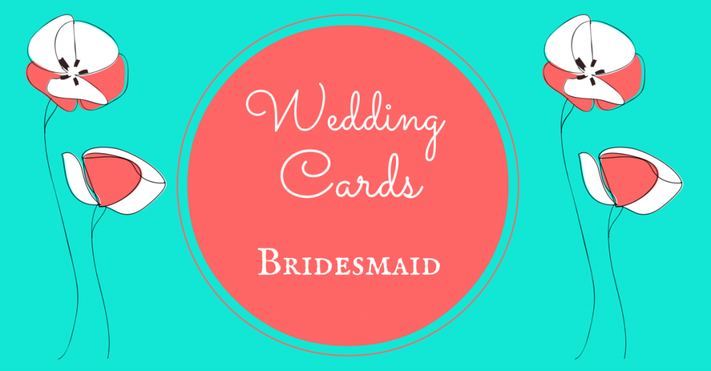 Wedding Cards Bridesmaid