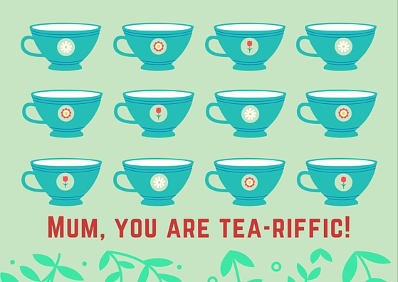 Mother's Day Card | You Are Tea-Riffic
