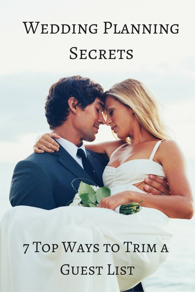 Wedding Planning Secrets 7 Top Ways to Trim a Guest List   confettiandbliss.com