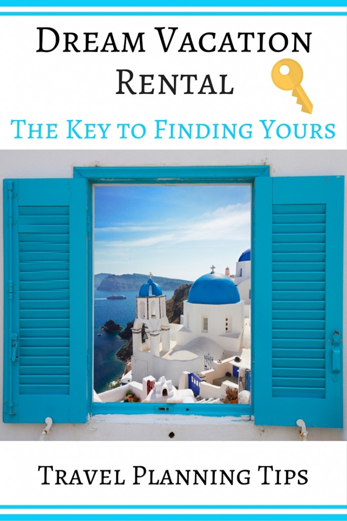 How to Find Your Dream Vacation Rental | Where to find listings and things you should know | Travel planning tips by confettiandbliss.com