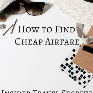How to Find Cheap Airfare: Insider Travel Secrets Exposed | Money saving tips from travel experts. | confettiandbliss.com