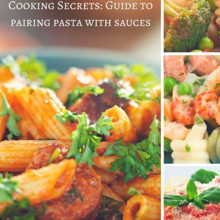 Cooking Secrets: Perfect Pairing of Pasta and Sauces