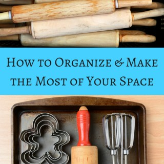 How to Organize, Declutter & Make the Most of Your Space