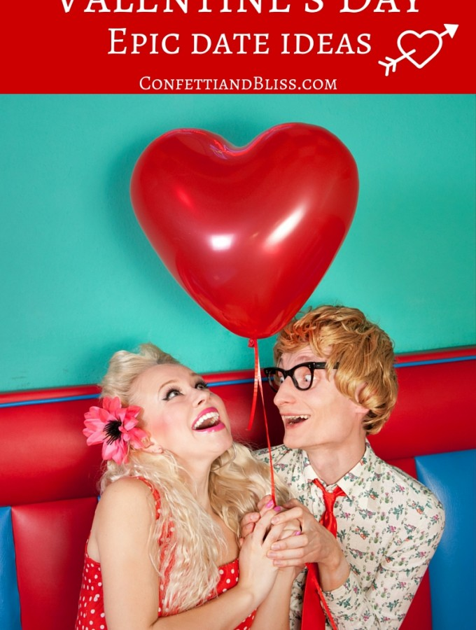 Date Ideas for Valentines Day | confettiandbliss.com