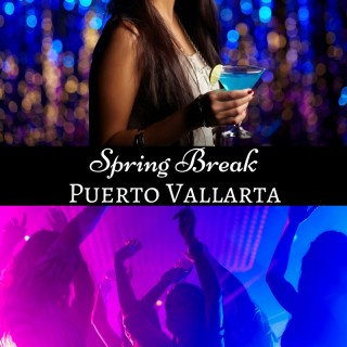 Spring Break Puerto Vallarta | Top Spring Break Destinations