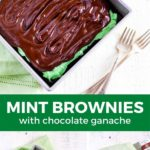 Best Mint Brownies with mint frosting and chocolate ganache.