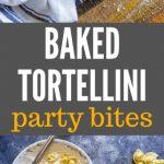 Baked Tortellini Party Snacks