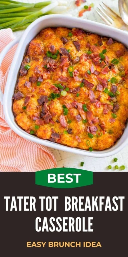 Pinterest graphic for best Tater Tot Breakfast Casserole.