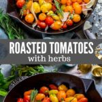 Pinterest image with two photos of roasted tomatoes with herbs in a cast iron skillet.