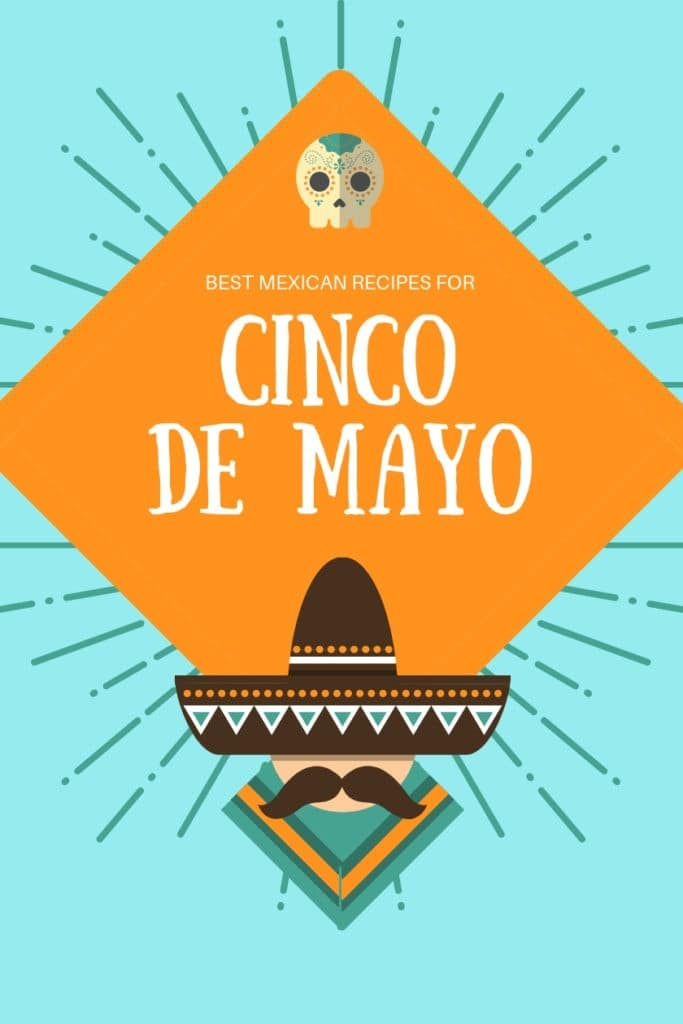 A colorful poster image with a sombrero announcing the best Cinco de Mayo recipes.