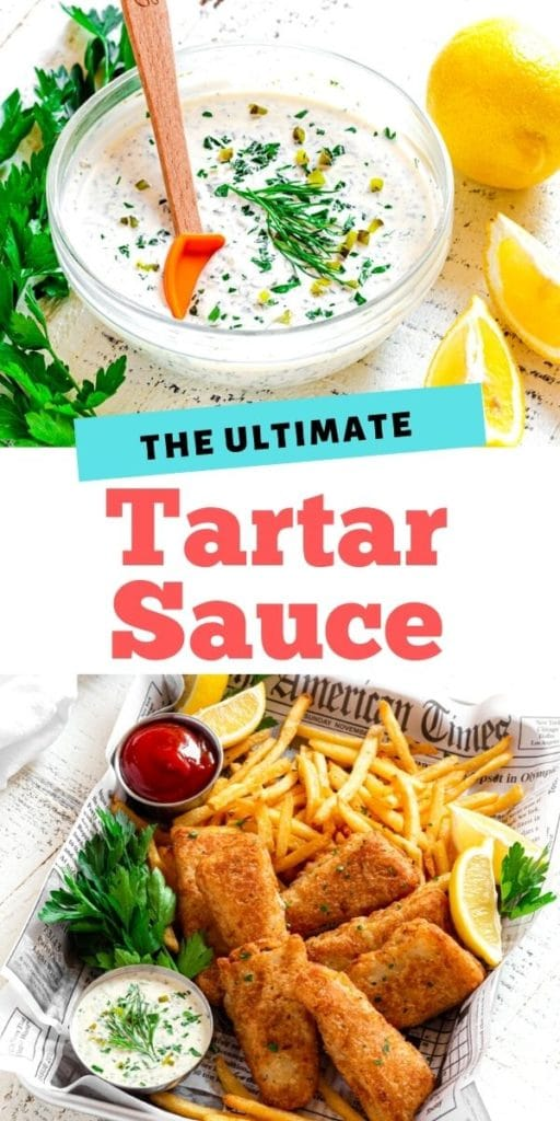 Pinterest graphic for tartar sauce: 2 stacked images showing the condiment in a bowl and then with fish and chips.