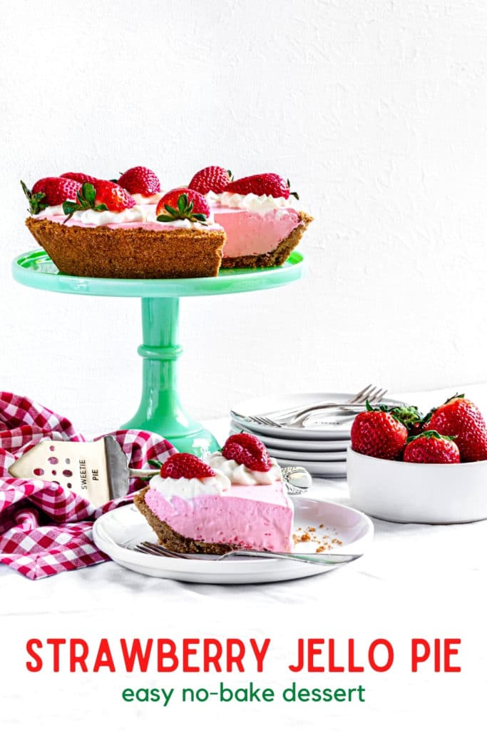 Pinterest graphic for Strawberry Jello pie with Cool Whip. Best no-bake dessert.